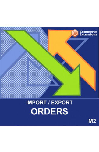 Magento 2 Import + Export Bulk Orders Invoices Shipments (CSV)